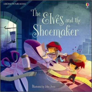 The Elves And The Shoemaker by Rob Lloyd Jones & John Joven