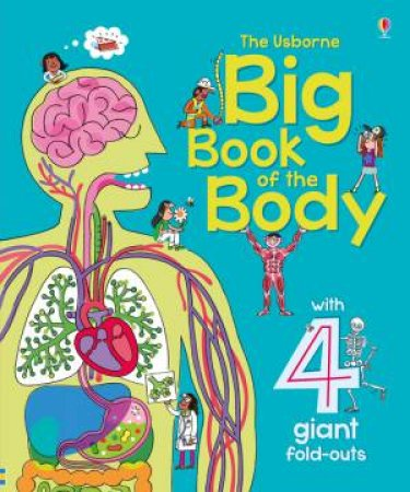 The Usbourne Big Book Of The Body by Various