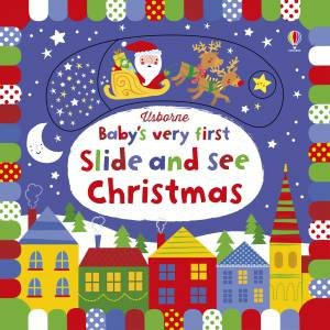 Baby's Very First Slide And See Christmas by Fiona Watt & Stella Baggott