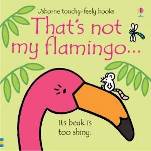 That's Not My Flamingo by Fiona Watt