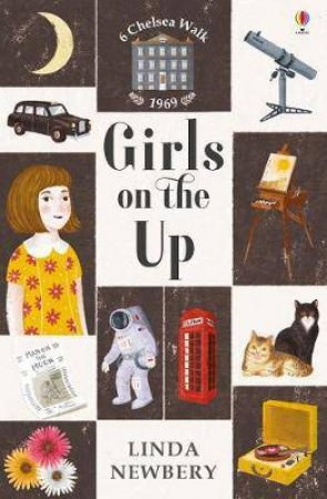 6 Chelsea Walk: Girls On The Up by Linda Newbery
