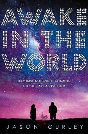 Awake In The World by Jason Gurley