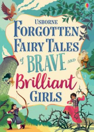 Forgotten Fairy Tales Of Brave And Brilliant Girls by Various
