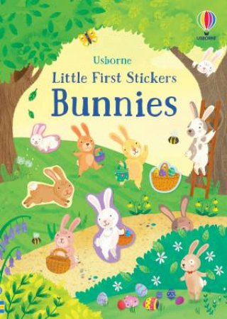 Little First Stickers Bunnies by Kristie Pickersgill & Morena Forza