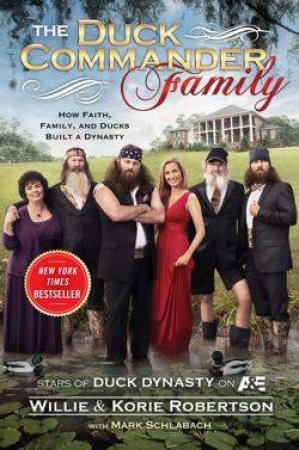 The Duck Commander Family by Willie Robertson & Korie Robertson