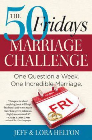 50 Fridays Marriage Challenge by Jeff Helton