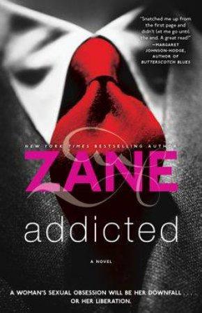 Zane's Addicted by Zane