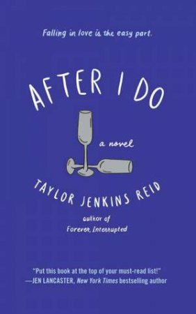 After I Do: A Novel by Taylor Jenkins Reid
