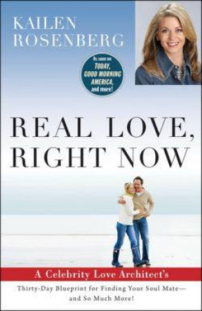 Real Love, Right Now by Kailen Rosenberg