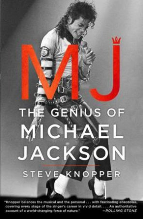 MJ: The Genius Of Michael Jackson by Steve Knopper