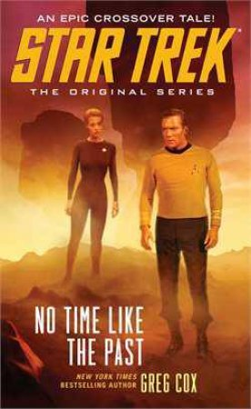 Star Trek: The Original Series: No Time Like the Past by Greg Cox