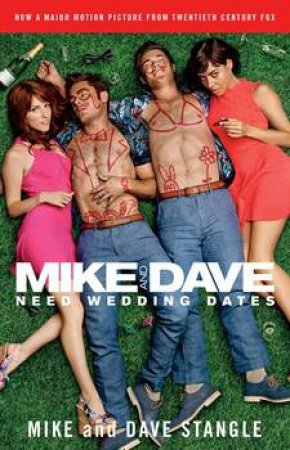 Mike and Dave Need Wedding Dates: And a Thousand Cocktails by Mike; Stangle, Dave Stangle