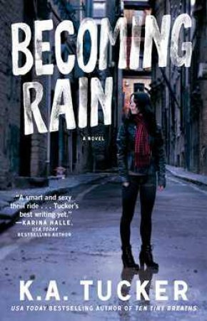 Becoming Rain by K.A. Tucker