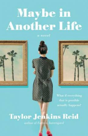 Maybe in Another Life: A Novel by Taylor Jenkins Reid