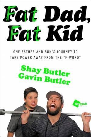 Fat Dad, Fat Kid by Shay Butler & Gavin Butler