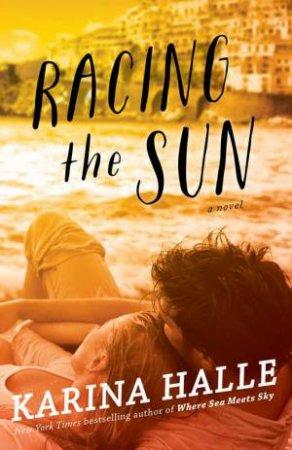 Racing the Sun: A Novel by Karina Halle