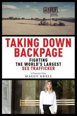 Taking Down Backpage by Maggy Krell