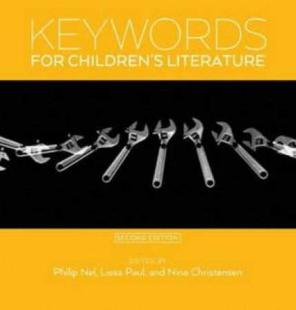 Keywords For Children's Literature, Second Edition by Various
