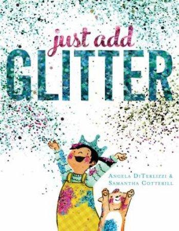 Just Add Glitter by Angela Diterlizzi