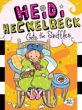 Heidi Heckelbeck Gets the Sniffles by Wanda Coven