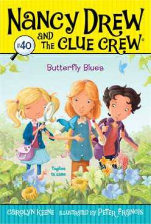 Nancy Drew and the Clue Crew 40: Butterfly Blues