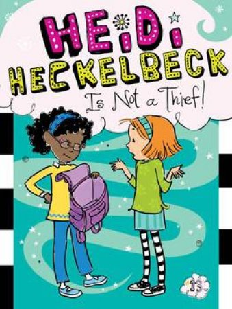 Heidi Heckelbeck Is Not a Thief! by Wanda Coven