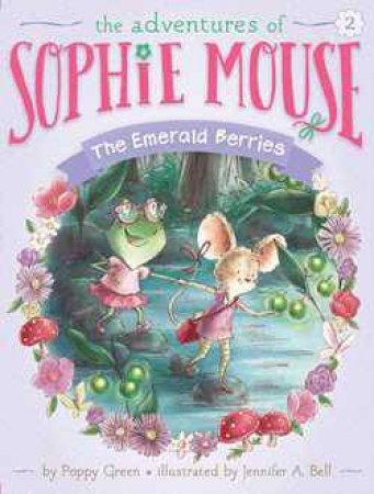 The Adventures of Sophie Mouse 02: The Emerald Berries