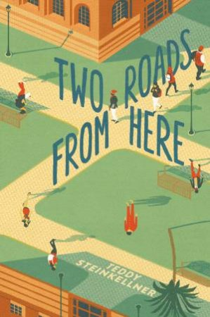Two Roads From Here by Teddy Steinkellner