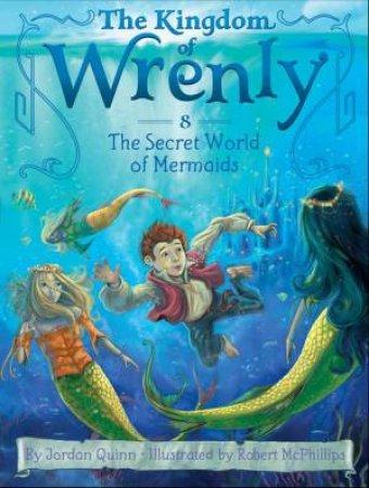 The Secret World of Mermaids by Jordan Quinn