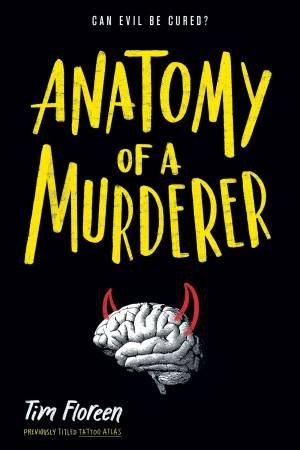 Anatomy Of A Murderer by Tim Floreen