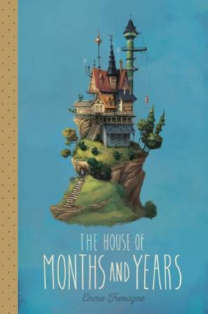 House Of Months And Years by Emma Trevayne