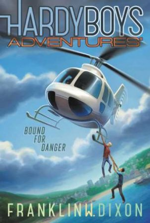 Bound For Danger by Franklin W Dixon