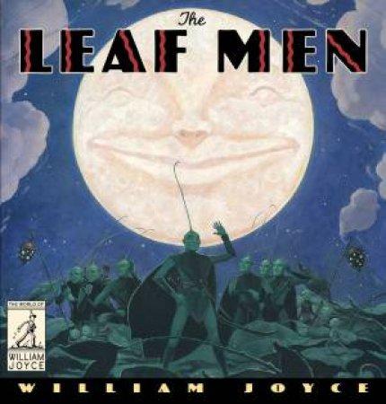 The Leaf Men by William Joyce