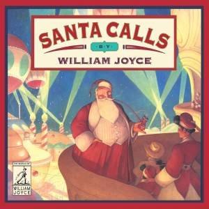 Santa Calls by William Joyce