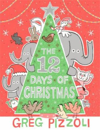 The Twelve Days Of Christmas by Greg Pizzoli