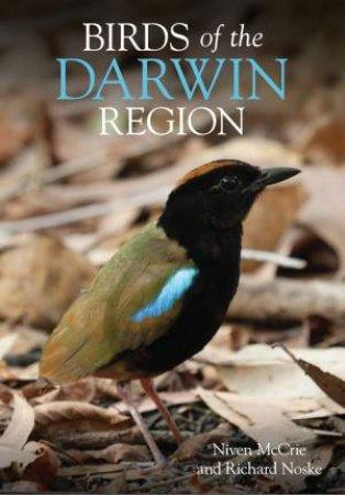 Birds of the Darwin Region by Niven McCrie & Richard Noske