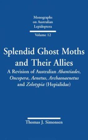 Splendid Ghost Moths And Their Allies by Thomas Simonsen