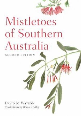 Mistletoes Of Southern Australia by David M Watson