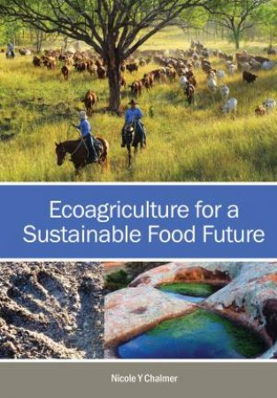 Ecoagriculture for a Sustainable Food Future