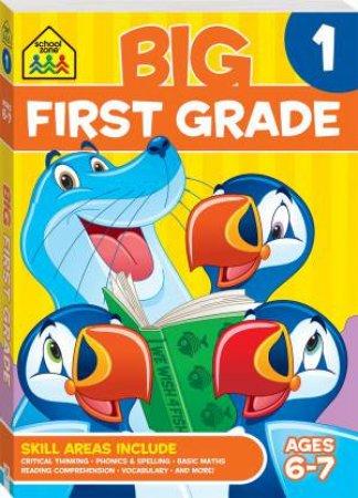 School Zone: Big First Grade Workbook by Various