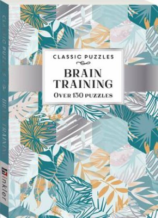 Classic Puzzles: Brain Teasing by Various