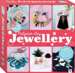 Create Your Own Polymer Clay Jewellery Box Set by Various