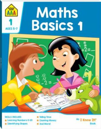 School Zone: I Know It Deluxe Workbook: Maths Basics 1 (5+)