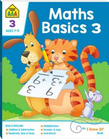 School Zone: I Know It Deluxe Workbook: Maths Basics 3 (7+)