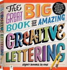 The Great Big Book Of Amazing Creative Lettering by Various