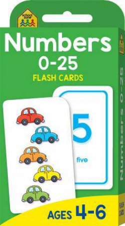 School Zone: Flash Cards: Numbers 0-25