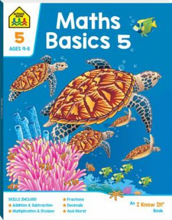 School Zone: I Know It Deluxe Workbook: Maths Basics 5 (9+)