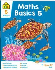 School Zone I Know It Deluxe Workbook Maths Basics 5 9