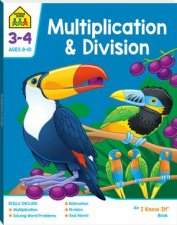 School Zone I Know It Deluxe Workbook Multiplication  Division 8