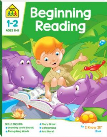 School Zone: I Know It Deluxe Workbook: Beginning Reading (6+) by Various